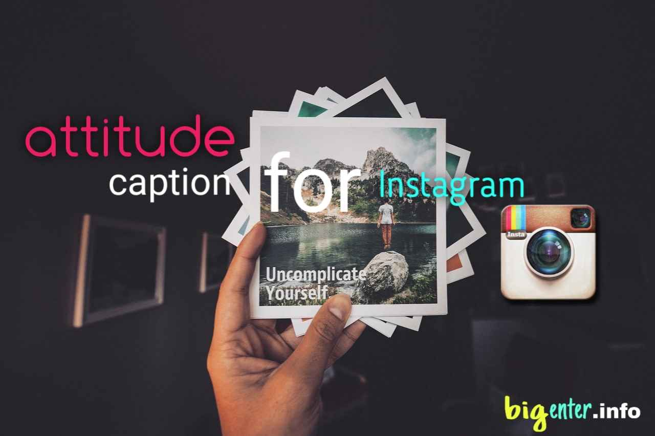 200+[UNIQUE] Attitude Caption for Instagram Hot, Cool, Sassy - Bigenter