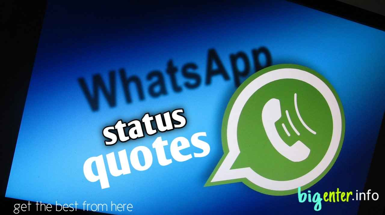 70+Best and Unique WhatsApp Status with Quotes - Bigenter