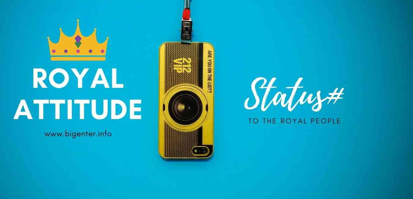 250 Best Royal Attitude Status In English Bigenter