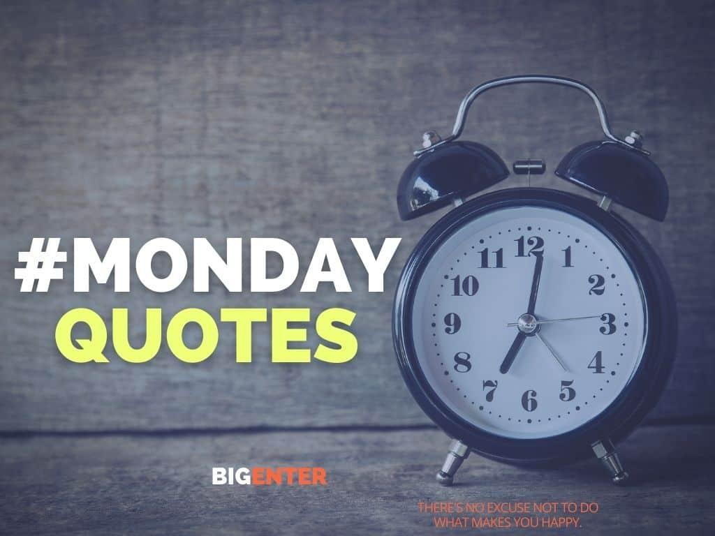 20+ [BEST] Monday Quotes   Morning Motivation   Bigenter