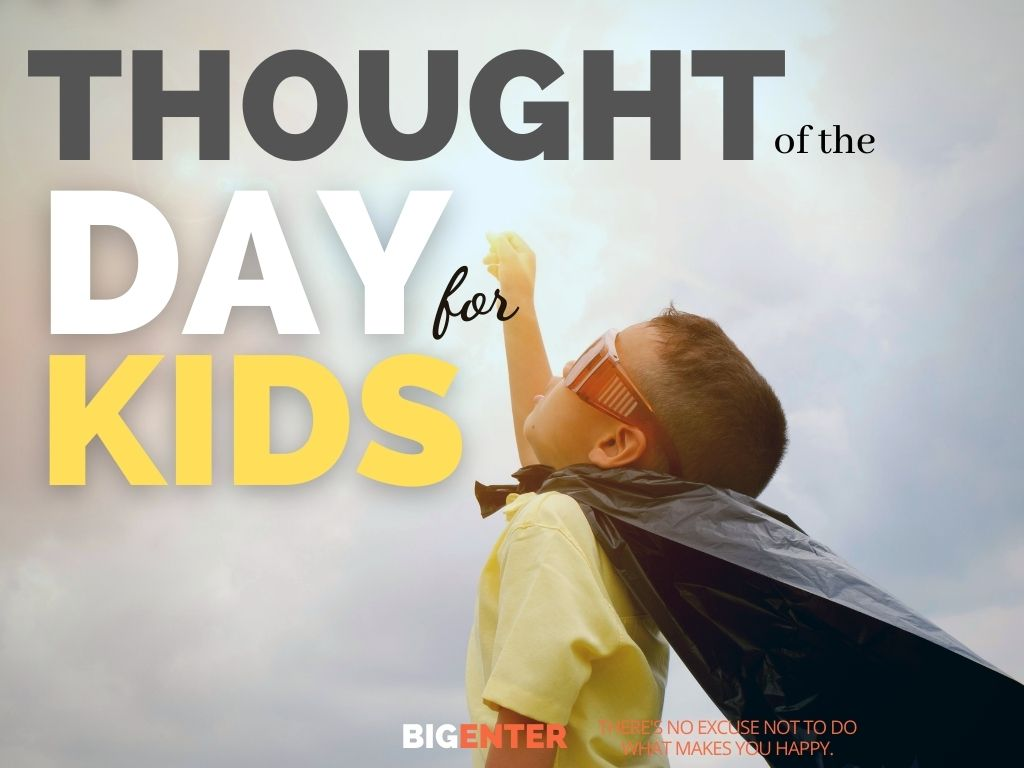 Thought of the Day for Kids