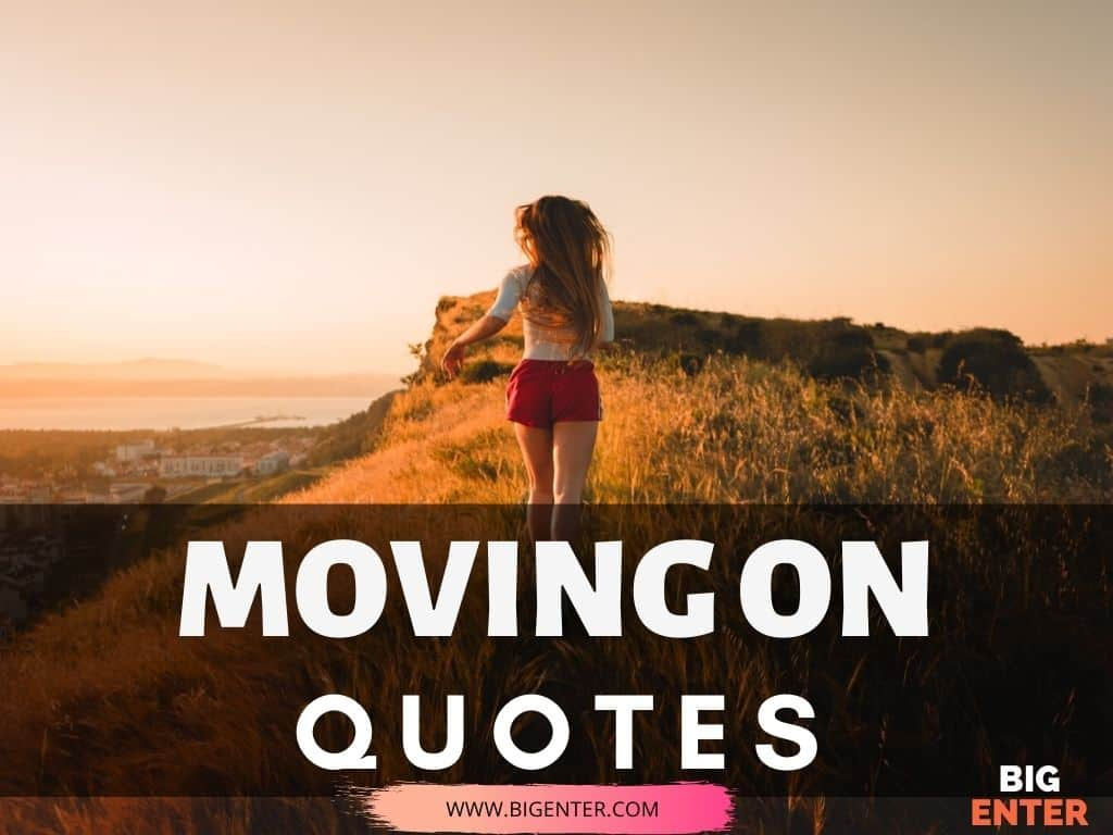 Moving on Quotes About Life