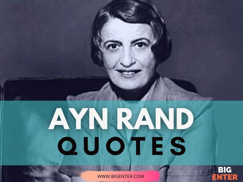 Quotes By Ayn Rand