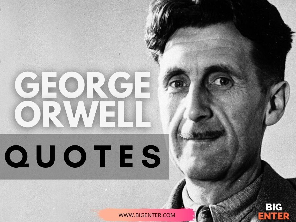 Quotes by George Orwell