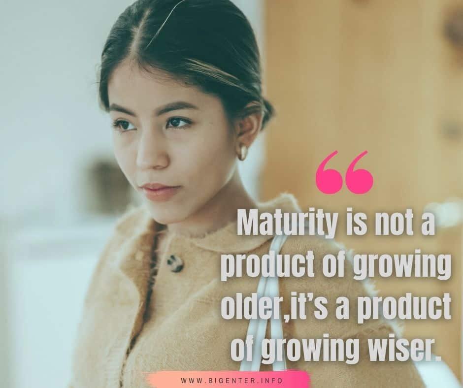 Sign of Maturity Quotes